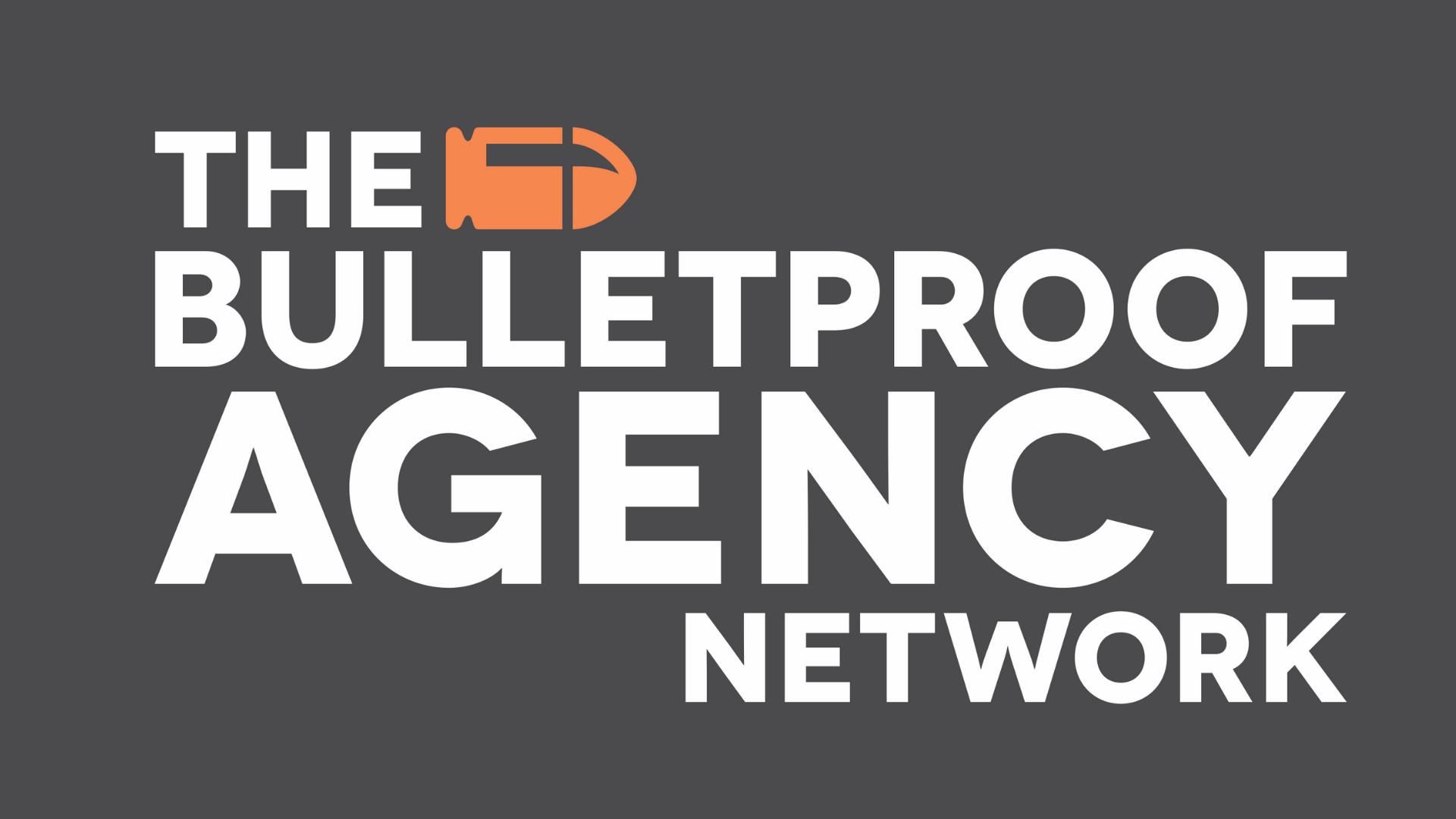 The Bulletproof Agency Network